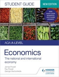 James Powell et Ray Powell - AQA A-level Economics Student Guide 2: The national and international economy.