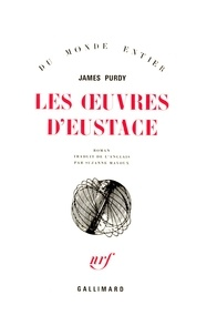 James Purdy - Les oeuvres d'Eustace.