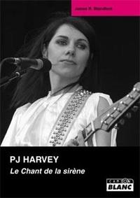 James R. Blandford - PJ Harvey - Le Chant de la sirène.