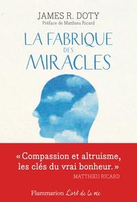 Meilleurs livres à télécharger gratuitement La fabrique des miracles  - La quête d'un neurochirurgien pour percer les mystères du cerveau et les secrets du coeur  en francais