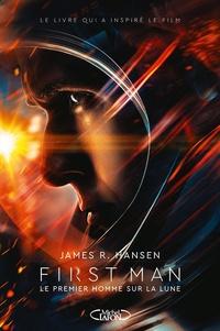 First Man- Le premier homme sur la Lune - James R. Hansen |