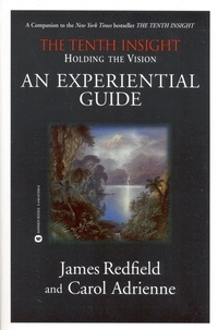 James Redfield et Carol Adrienne - Holding the Vision - An Experiential Guide.