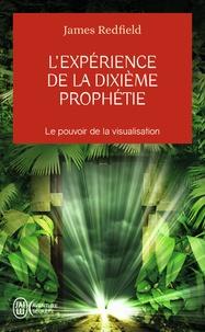 James Redfield et Carol Adrienne - L'expérience de la dixième prophétie.