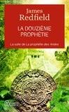 James Redfield - La douzième prophétie - L'heure décisive.