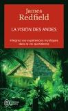 James Redfield - La vision des andes - Pour vivre pleinement la nouvelle conscience spirituelle.