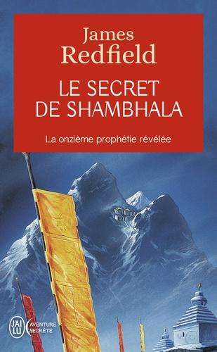 James Redfield - Le secret de Shambhala - La quête de la onzième prophétie.