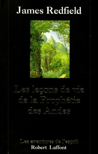 LES LECONS DE VIE DE LA  PROPHETIE DES ANDES