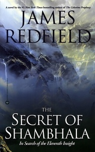 James Redfield - The Secret of Shambhala - In Search of the Eleventh Insight.