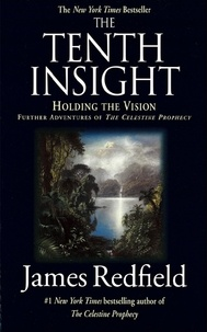 James Redfield - The Tenth Insight - Holding the Vision.