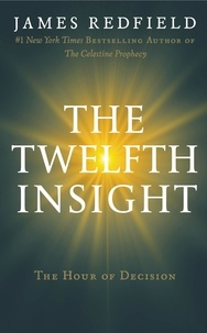 James Redfield - The Twelfth Insight - The Hour of Decision.