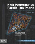 James Reinders et Jim Jeffers - High Performance Parallelism Pearls - Multicore and Many-core Programming Approaches, Volume 2.