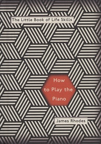 James Rhodes - How to Play the Piano.