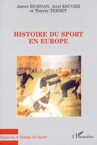 James Riordan et Arnd Krüger - Histoire du sport en Europe.