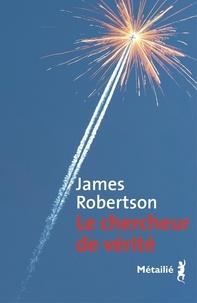 James Robertson - Le chercheur de vérité.