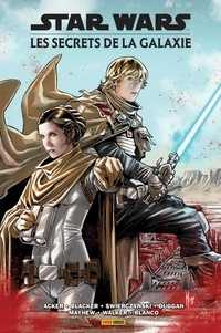James Robinson et Duane Swiercyznski - Star Wars : Les secrets de la Galaxie.