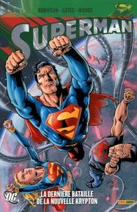 James Robinson et Sterling Gates - Superman  : La dernière bataille de la nouvelle Krypt.