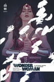 James Robinson et Emanuela Lupacchino - Wonder Woman Rebirth Tome 6 : Attaque contre les Amazones.