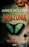 James Rollins - Amazonia.