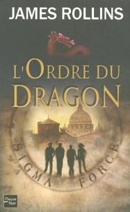 James Rollins - L'ordre du dragon.