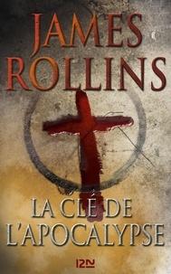 James Rollins - La clé de l'apocalypse.