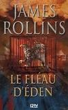 James Rollins - Le fléau d'Eden.