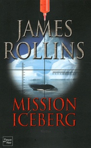 Mission iceberg - James Rollins |