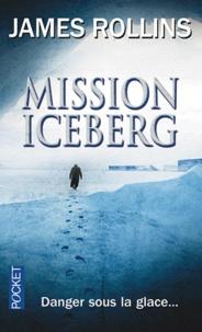 James Rollins - Mission iceberg.