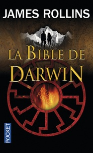 James Rollins - SIGMA Force  : La bible de Darwin.