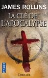 James Rollins - SIGMA Force  : La clé de l'apocalypse.
