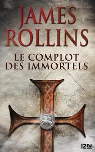 James Rollins - SIGMA Force  : Le complot des immortels.