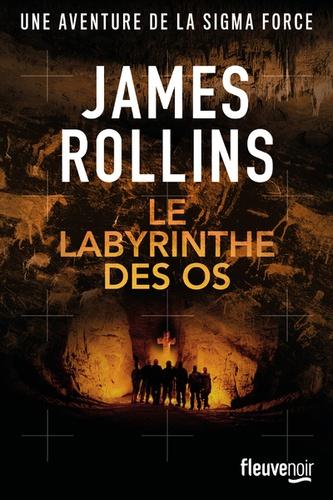 James Rollins - SIGMA Force : Le labyrinthe des os.