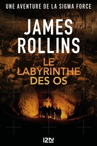 James Rollins - SIGMA Force  : Le labyrinthe des os.