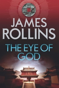 James Rollins - The Eye of God.
