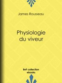 James Rousseau et Henry Emy - Physiologie du viveur.