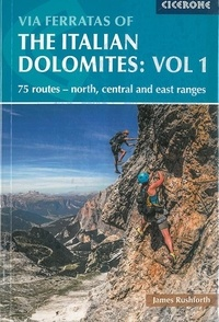 James Rushforth - Via ferratas of the italian Dolomites - Volume 1.