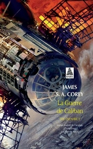 James S. A. Corey - The Expanse Tome 2 : La Guerre de Caliban.