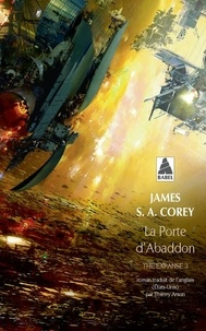 James S. A. Corey - The Expanse Tome 3 : La porte d'Abaddon.