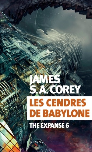 The Expanse Tome 6 - Les cendres de BabyloneJames S. A. Corey - Format PDF - 9782330122867 - 14,99 €