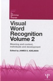 James S. Adelman - Visual Word Recognition - Volume 2 : Meaning and Context, individuals and development.