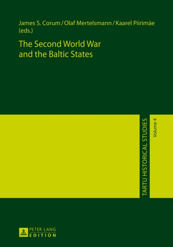 James s. Corum et Olaf Mertelsmann - The Second World War and the Baltic States.