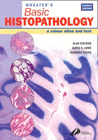 Wheater's Basic Histopathology. A Colour Atlas and Text, 3rd edition - James-S Lowe |