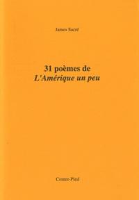 James Sacré - 31 poèmes de L'Amérique un peu.