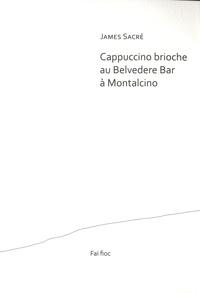 James Sacré - Cappuccino brioche au Belvedere Bar à Montalcino.