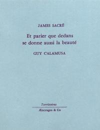 James Sacré - Et parier que dedans se donne aussi la beauté.