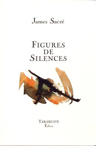 James Sacré - Figures de silences.