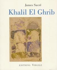 James Sacré - Khalil El Ghrib.