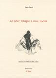 James Sacré - Le désir échappe a mon poème.