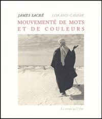 James Sacré et Lorand Gaspar - Mouvementé de mots et de couleurs.