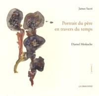 James Sacré - Portrait du père en travers du temps.