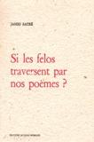 James Sacré - Si les felos traversent par nos poèmes ?.